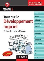 Tout sur le développement logiciel - Écrire du code efficace - 2e édition