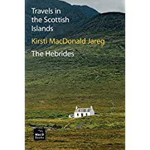 Travels in the Scottish Islands. The Hebrides.