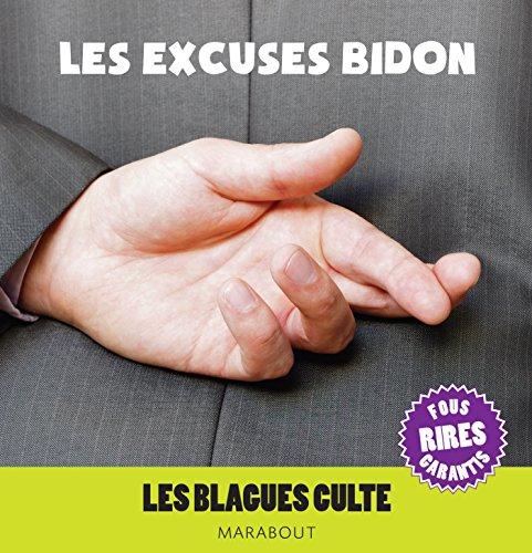 MINI BLAGUES CULTES SPECIAL EXCUSES BIDON par Collectif