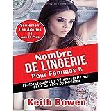Nombre De Lingerie Pour Femmes 6: Photoschaudes De Vêtements De Nuit Et De Culottes De Femmes