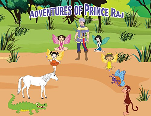 "Adventures of Prince Raj (Adventures of Prince Raj – ""Coming together of the Team"" Book 1) (English Edition)"