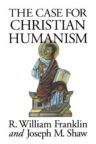The Case for Christian Humanism por R. William Franklin