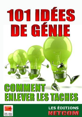 101-idees-de-geniecomment-enlever-les-taches-trucs-et-astuces-french-edition