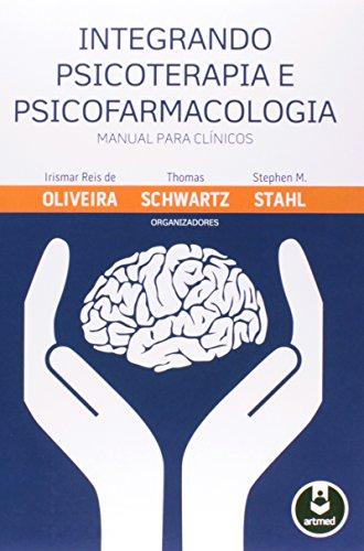 Integrando Psicoterapia e Psicofarmacologia. Manual Para Clnicos (Em Portuguese do Brasil)