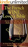 The French Wine Lover's Bible: Never...