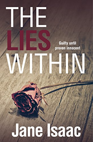 The Lies Within: Shocking. Page-Turning. Crime Thriller with DI Will Jackman (The DI Will Jackman series) by [Isaac, Jane]