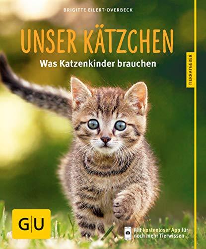 Unser Kätzchen: Was Katzenkinder brauchen (GU Tierratgeber)