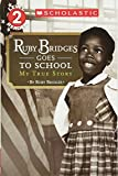 Scholastic Reader Level 2: Ruby Bridges Goes to School: My True Story
