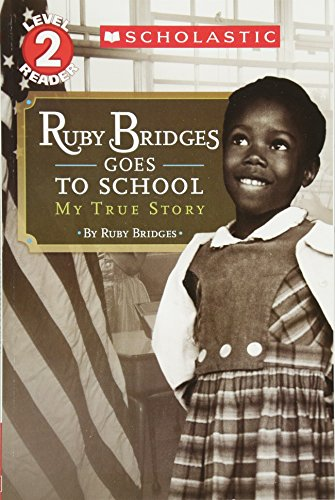 Ruby Bridges Goes to School: My True Story (Scholastic Reader: Level 2)