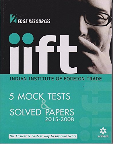 IIFT (Indian Institue of Foreign Trade) 5 Mock Tests and Solved Papers (2015-2008)
