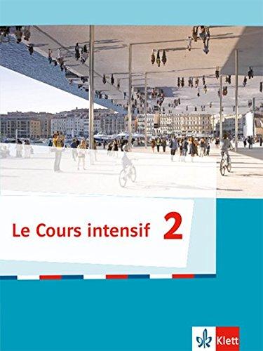 Le Cours intensif 2. Schülerbuch 2. Lernjahr