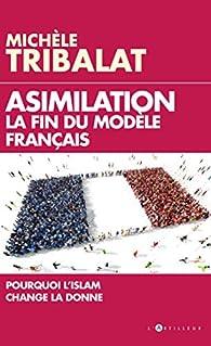 Assimilation : La fin du modèle français par Michèle Tribalat