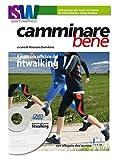 Camminare bene. Manuale del fitwalking. Con DVD