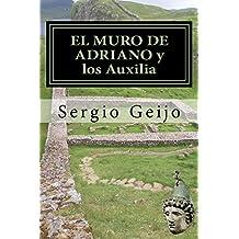 EL MURO DE ADRIANO y los Auxilia (Spanish Edition)