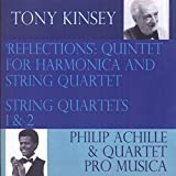 Tony Kinsey: 'Reflections' Quintet for Harmonica & String Quartet and String Quartets 1 & 2