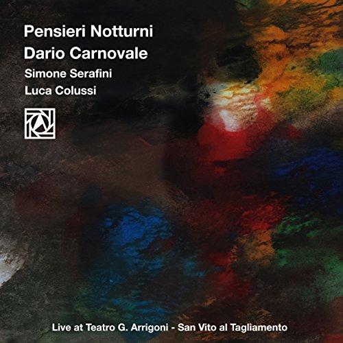 Pensieri notturni (Live at Teatro G. Arrigoni, San Vito al Tagliamento)