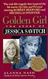 Golden Girl : The Story of Jessica Savitch by Alanna Nash (1996-03-01) bei Amazon kaufen
