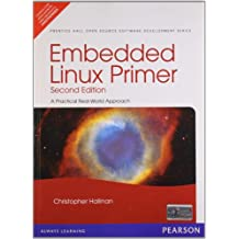 Embedded Linux Primer: A Practical Real-World Approach 2 Edition