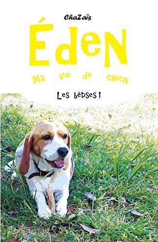 Couverture du livre Les bêtises. (Eden, ma vie de chien. t. 5)