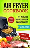 Air Fryer Cookbook: 101 Delicious Recipes of Your Favorite Foods