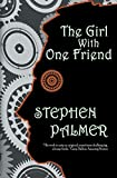 The Girl With One Friend: Volume 2 (The Factory Girl Trilogy)