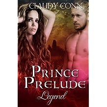 Prince, Prelude-Legend (Legend series Book 0)
