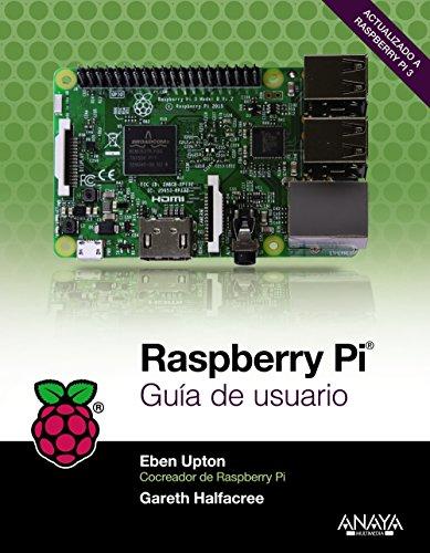 Raspberry Pi. Guía de usuario (Títulos Especiales) por Eben Upton