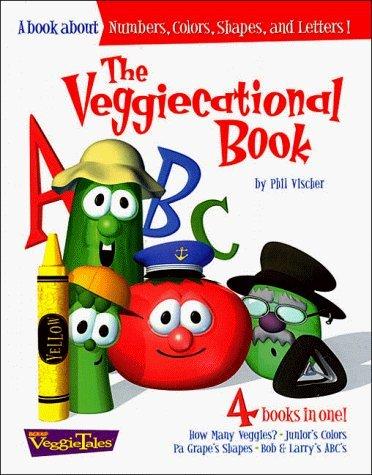 The Veggiecational Book by Phil Vischer (1998-11-01)
