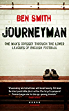 Journeyman: One Man's Odyssey Through the Lower Leagues of English Football