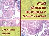 Atlas Básico de Histología 2 Órganos y Sistemas (Atlas de Histología)