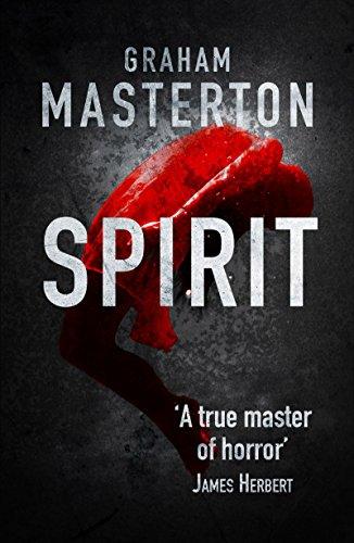 Spirit: spine-chilling horror from a true master (English Edition) por Graham Masterton
