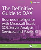 Definitive Guide to DAX, The: Business intelligence with Microsoft Excel, SQL Server ...