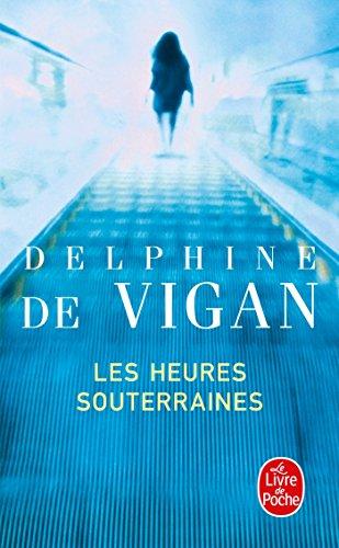 Les Heures souterraines (Littérature) por Delphine de Vigan