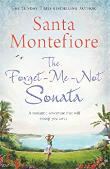 The Forget-Me-Not Sonata by [Montefiore, Santa]