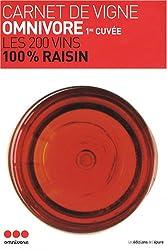 Carnet de vigne Omnivore : Première cuvée : les 200 vins 100% raisin