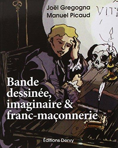 Bande dessinée, imaginaire et franc-maçonnerie par Joël Gregogna, Manuel Picaud