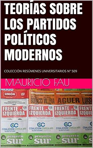 TEORÍAS SOBRE LOS PARTIDOS POLÍTICOS MODERNOS: COLECCIÓN RESÚMENES UNIVERSITARIOS Nº 509