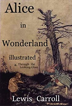 Alice in Wonderland with COLOR ILLUSTRATIONS + Through the Looking-Glass (Includes Free Audio) (English Edition) par [Carroll, Lewis]