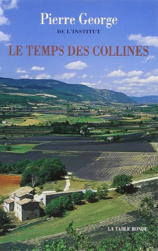 Le temps des collines par Pierre George