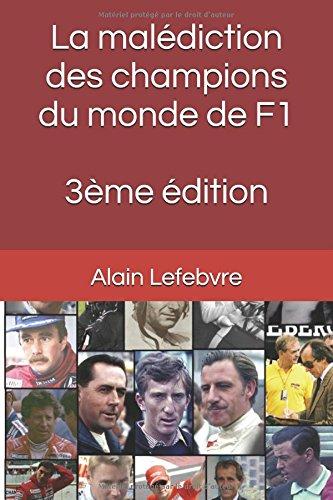 La malédiction des champions du monde de F1 par Alain JL Lefebvre