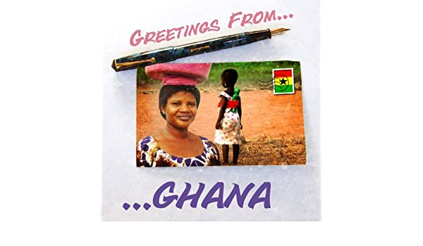 Greetings from ghana by charles osabutey on amazon music amazon m4hsunfo