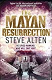 The Mayan Resurrection: Book Two of The Mayan Trilogy by Steve Alten (2011-08-04)