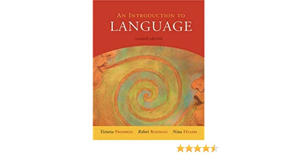 An introduction to language 7th edition amazon victoria a an introduction to language 7th edition amazon victoria a fromkin robert rodman nm hyams 9780155084810 books fandeluxe Image collections