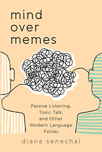 Mind over Memes: Passive Listening, Toxic Talk, and Other Modern Language Follies