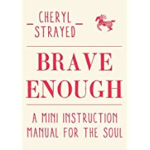 Brave Enough: A Mini Instruction Manual for the Soul (English Edition)
