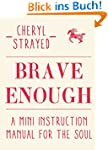 Brave Enough: A Mini Instruction Manu...