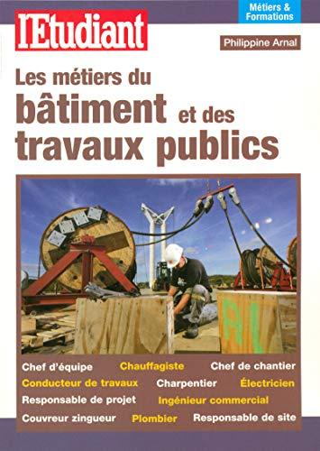 Les métiers du batiment et des travaux publics