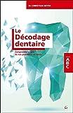 Telecharger Livres Le Decodage dentaire Comprendre le sens de nos problemes de dents ABC (PDF,EPUB,MOBI) gratuits en Francaise