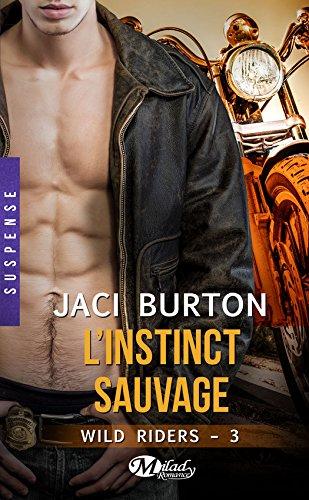 L'Instinct sauvage: Wild Riders, T3 par [Burton, Jaci]