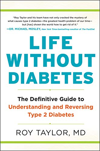 Life Without Diabetes: The Definitive Guide to Understanding and Reversing Type 2 Diabetes (English Edition)